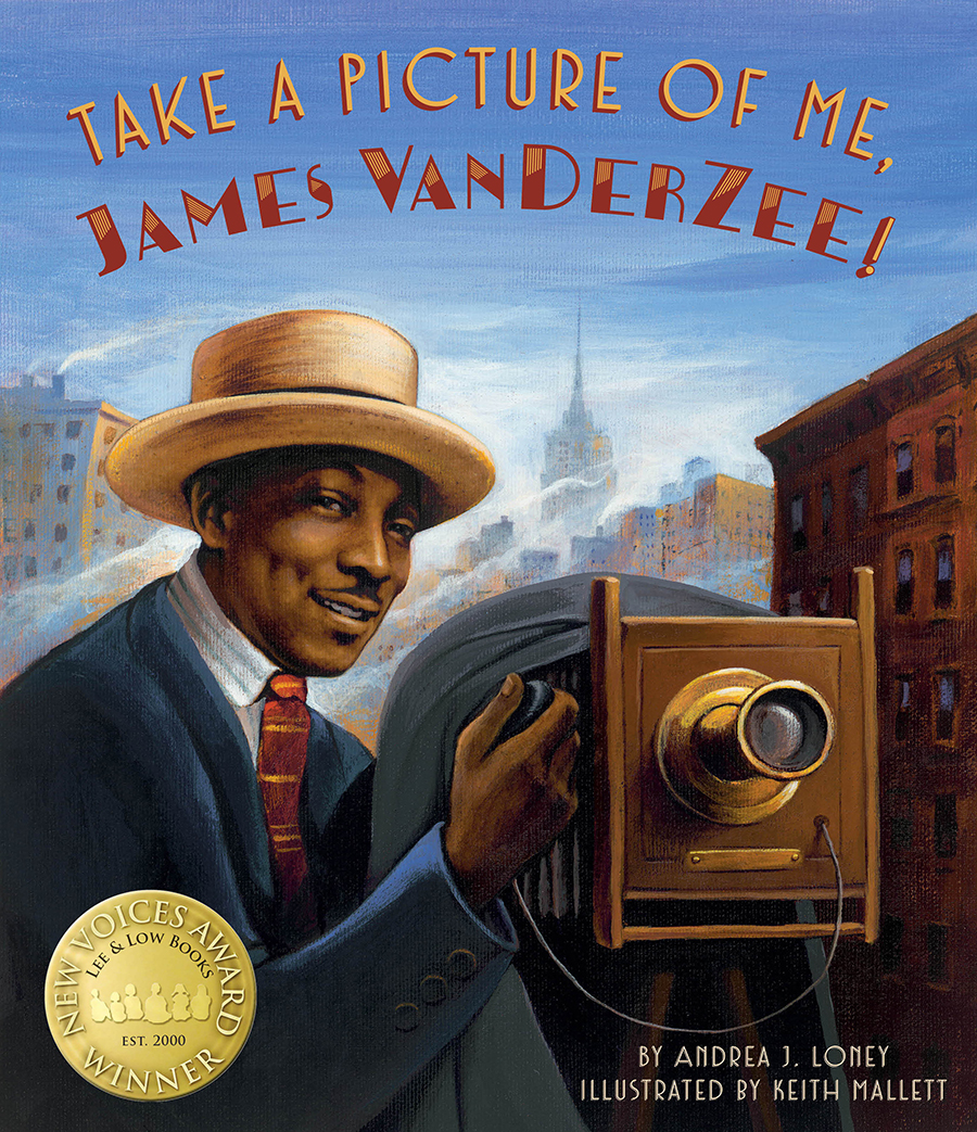 "Cover image of ""Take a Picture of Me, James VanDerZee!"" a picture book by Andrea J. Loney and Keith Mallett"