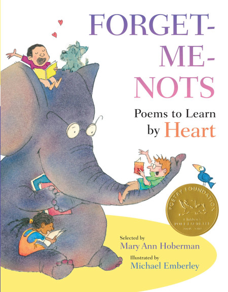 "Cover image of ""Forget-Me-Nots: Poems to Learn by Heart,"" a poetry anthology selected by Mary Ann Hoberman, with illustrations by Michael Emberley"