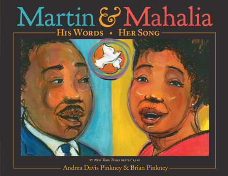 "Cover image of ""Martin & Mahalia: His Words, Her Song,"" a picture book by Andrea Davis Pinkney and Brian Pinkney"