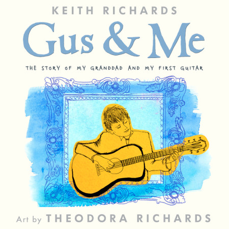 "Cover image of ""Gus & Me,"" a picture book by Keith Richards and Theodora Richards"