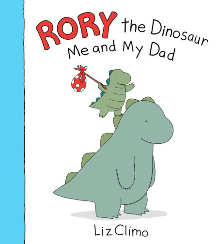 "Cover image of ""Rory the Dinosaur: Me and My Dad,"" a picture book by Liz Climo"