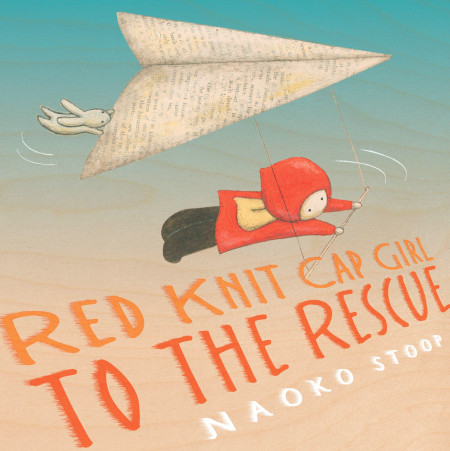 "Cover image of ""Red Knit Cap Girl to the Rescue,"" a picture book by Naoko Stoop"