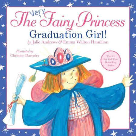 "Cover image of ""The Very Fairy Princess: Graduation Girl!"" a picture book by Julie Andrews and Emma Walton Hamilton"