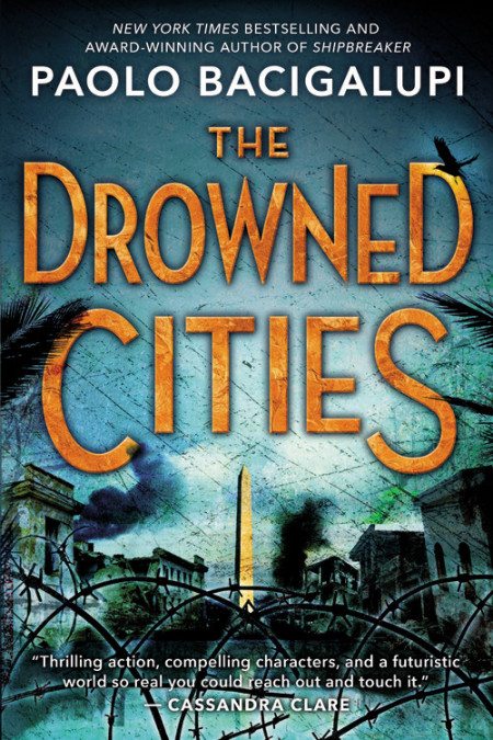 "Cover image of ""The Drowned Cities,"" a young adult novel by Paolo Bacigalupi"