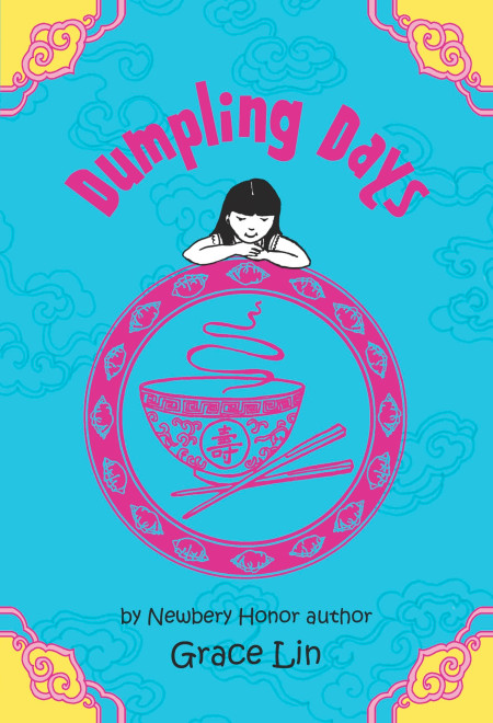 "Cover image of ""Dumpling Days,"" a middle grade novel by Grace Lin"