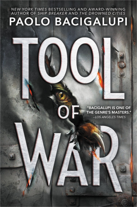 "Cover image of ""Tool of War,"" a young adult novel by Paolo Bacigalupi"