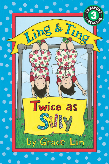 "Cover image of ""Ling & Ting: Twice as Silly,"" a chapter book by Grace Lin"