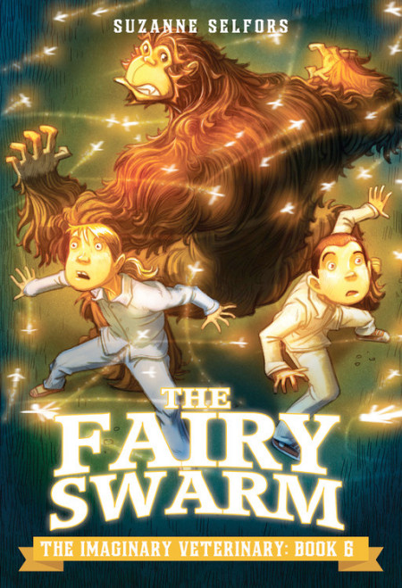 "Cover image of ""The Fairy Swarm,"" a middle grade novel by Suzanne Selfors"