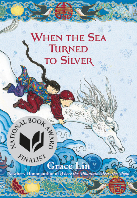 "Cover image of ""When the Sea Turned to Silver,"" a middle grade novel by Grace Lin"