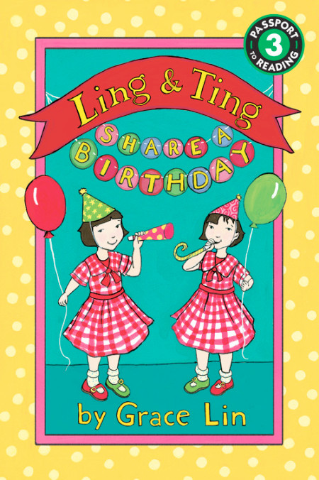 "Cover image of ""Ling & Ting Share a Birthday,"" a chapter book by Grace Lin"