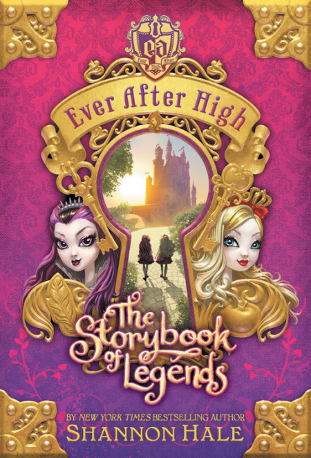 "Cover image of ""Ever After High: The Storybook of Legends,"" a middle grade novel by Shannon Hale"