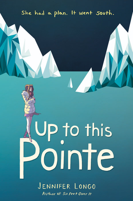 "Cover image of ""Up to This Pointe,"" a young adult novel by Jennifer Longo"
