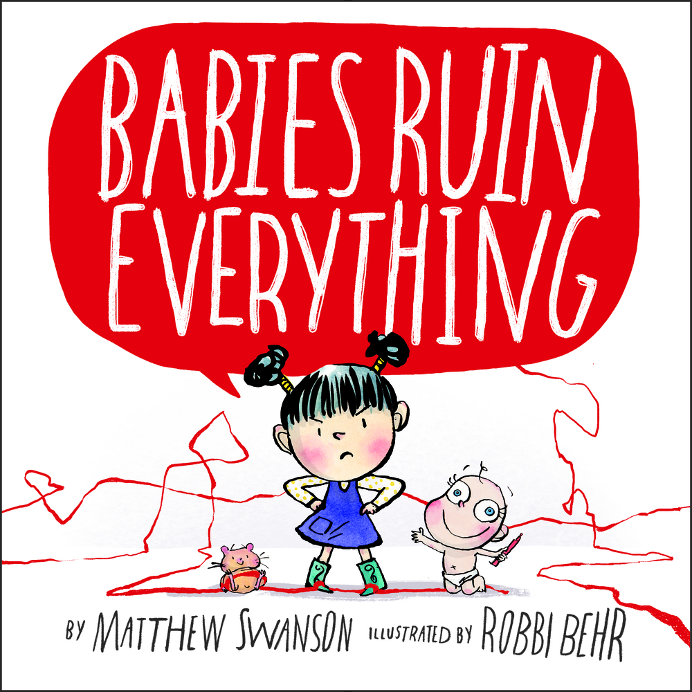 "Cover image of ""Babies Ruin Everything,"" a picture book by Matthew Swanson and Robbi Behr"