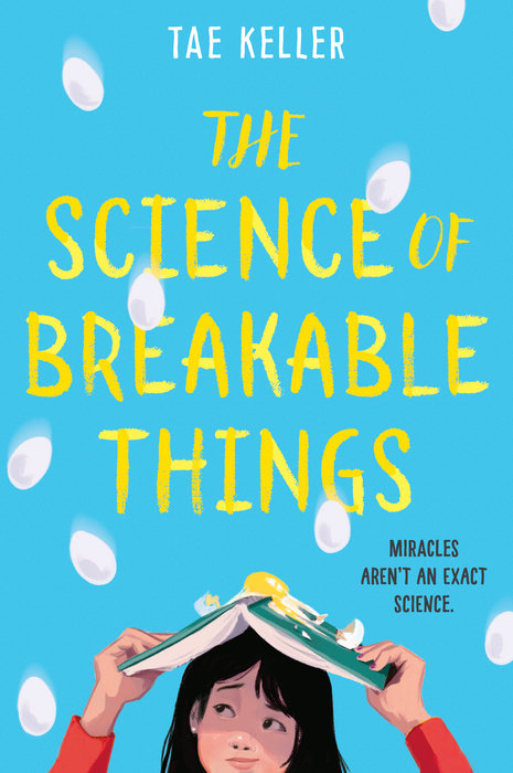 "Cover image of ""The Science of Breakable Things,"" a middle grade novel by Tae Keller"