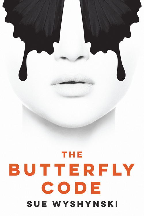 "Cover image of ""The Butterfly Code,"" a young adult novel by Sue Wyshynski"