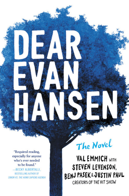 "Cover image of ""Dear Evan Hansen,"" a young adult novel by Val Emmich, with Steven Levenson, Benj Pasek, and Justin Paul"