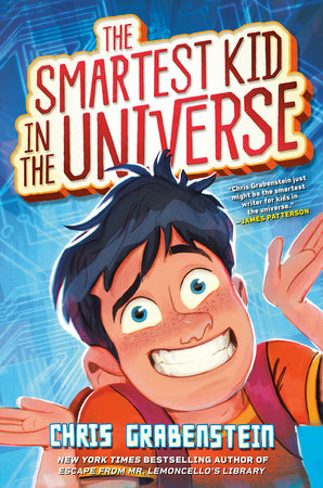 """Cover image of """"The Smartest Kid in the Universe,"""" a middle grade novel by Chris Grabenstein"""